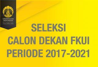 Jadwal Proses Seleksi Calon Dekan FKUI Periode 2017-2021