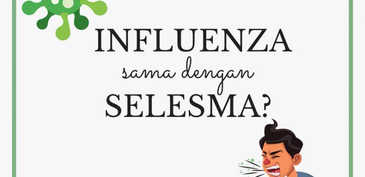 Influenza dan Selesma, Serupa tapi Tak Sama